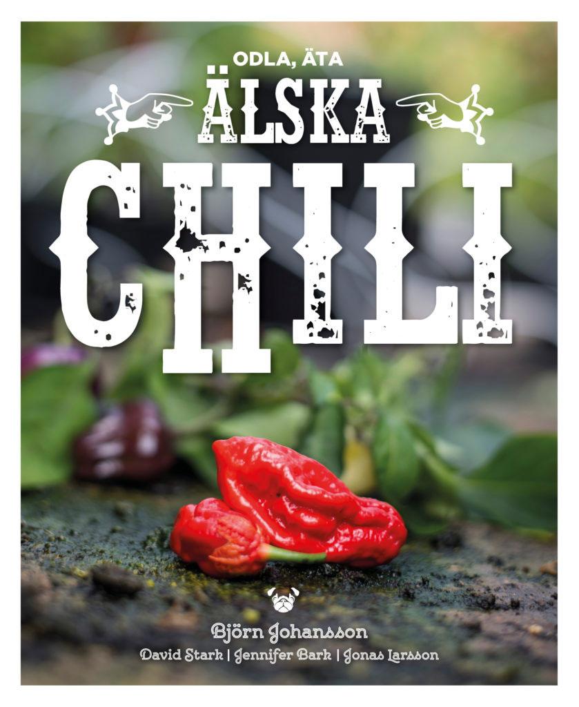 Boken 'Älska Chili' av Björn Johansson, Pug Förlag.